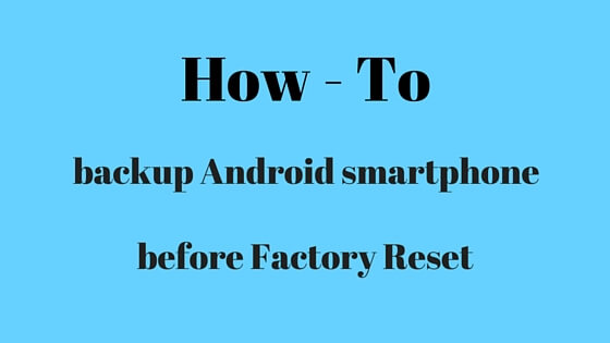 How to Backup Android Smartphone